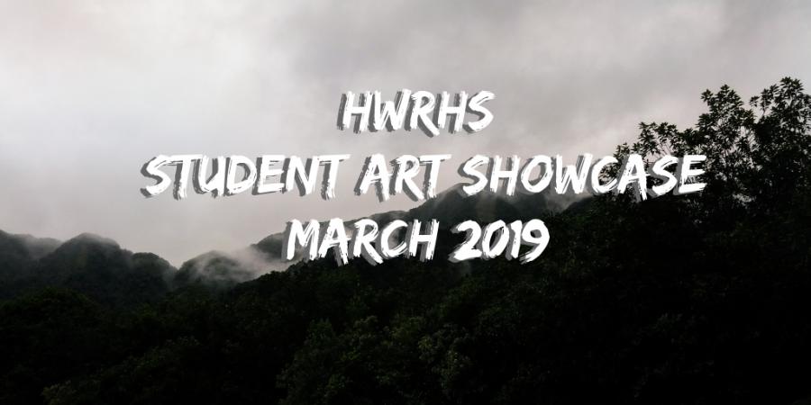HWRHS Student Art Showcase - March